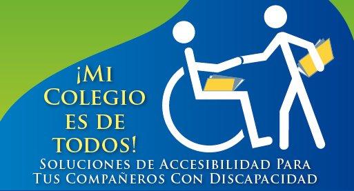 ¡Mi Colegio es de todos! Soluciones de accesibilidad para tus compañeros con discapacidad